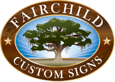 Fairchild Custom Signs Sign Company Marketing
