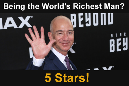 Jeff Bezos gives being the world's richest man 5 Stars!